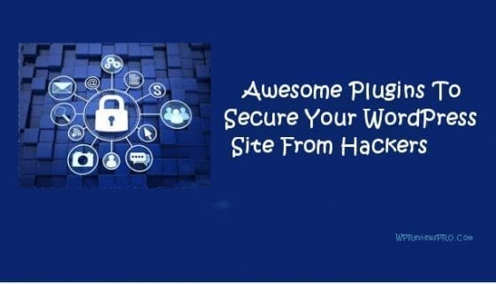 awesome plugins to secure wordpress from hackers