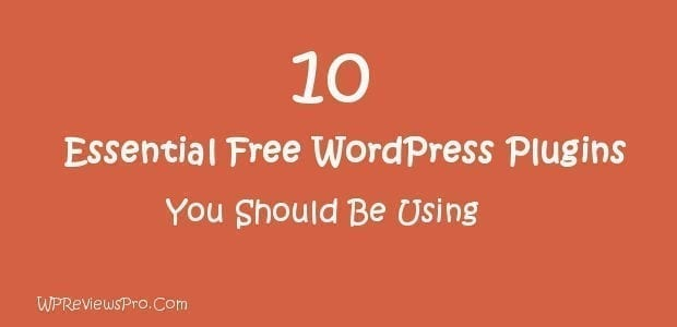 free wordpress plugins you should be using