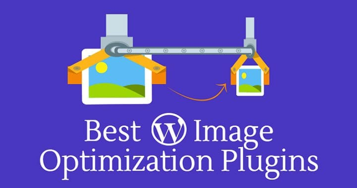 15 Best WordPress Image Optimization plugins of 2019 to Speed Up Your Site