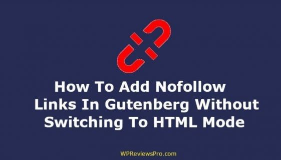 How To Add Nofollow Links In Gutenberg Without Switching To HTML Mode
